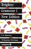Brighter Grammar, C. E. Eckersley and M. Higgins, 0582558956
