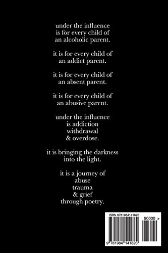 under the influence: a journey of abuse, trauma, and grief through poetry