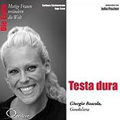 Testa dura: Giorgia Boscolo (Mutige Frauen verändern die Welt) | Barbara Sichtermann, Ingo Rose