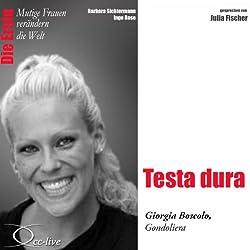 Testa dura: Giorgia Boscolo (Mutige Frauen verändern die Welt)