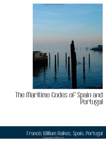 The Maritime Codes of Spain and Portugal PDF