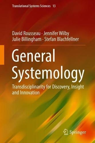 General Systemology: Transdisciplinarity for Discovery, Insight and Innovation: 15