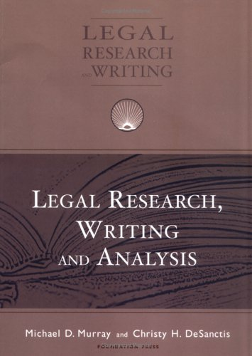 Legal Research, Writing and Analysis (University Casebook Series)