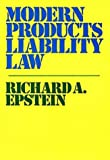 Modern Products Liability Law, Richard A. Epstein, 0899300022