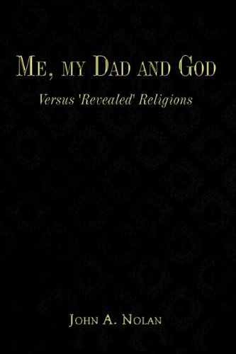 Me, my Dad and God: Versus 'Revealed' Religions