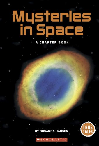 Mysteries in Space (True Tales: A Chapter Book)