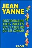 Dictionnaire des mots qu'il y a que moi qui les connais