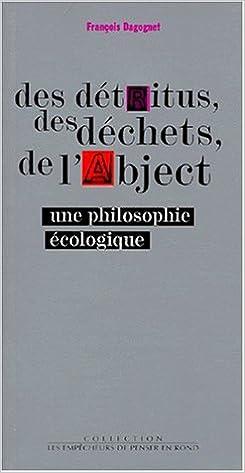 Livres gratuits DES DETRITUS, DES DECHETS, DE L'ABJECT. : Une philosophie écologique pdf, epub ebook