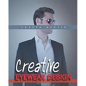 Creative Eyewear Design: Learn How to Design Fashion Sunglasses