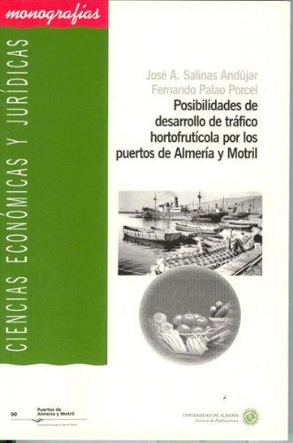 Descargar Libro Posibilidades De Desarrollo De Tráfico Hortofrutícola Por Los Puertos De Almería Y Motril José Antonio Salinas Andújar