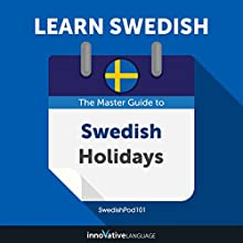 Learn Swedish: The Master Guide to Swedish Holidays for Beginners Audiobook by Innovative Language Learning LLC Narrated by SwedishPod101.com
