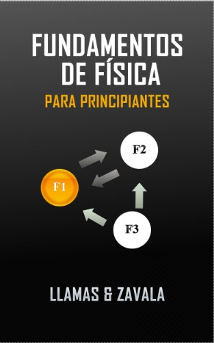 Fundamentos de física para principiantes (Spanish Edition) by [López, Raúl Antonio Zavala