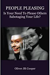 People Pleasing: Is Your Need To Please Others Sabotaging Your Life? Paperback