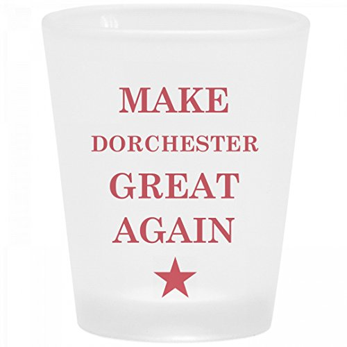 Political Make Dorchester Great Again: Frosted Shot Glass