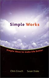 Simple Works : Simple Ideas to Make Life Better