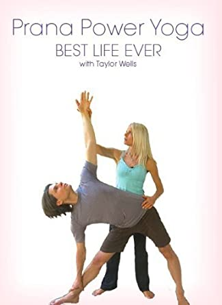 Prana Power Yoga: Best Life Ever with Taylor Wells: Amazon ...