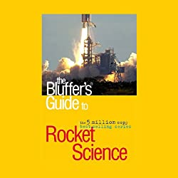 The Bluffer's Guide® to Rocket Science
