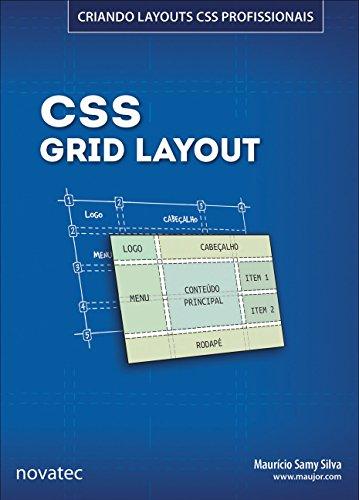 CSS Grid Layout. Criando Layouts CSS Profissionais