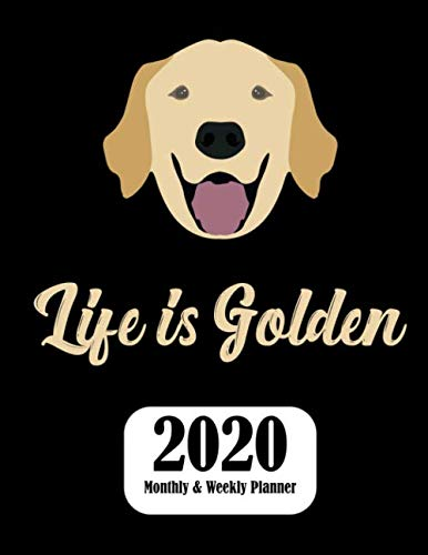 Life-is-Golden-2020-Monthly-and-Weekly-Planner-Golden-Retriever-Dog-Yearly-Planner-Weekly-Monthly-Planner-Schedule-Agenda-with-Notes-and-To-Do-Lists-85-x-11