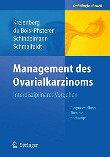 Management des Ovarialkarzinoms: Interdisziplinäres Vorgehen (Onkologie aktuell)