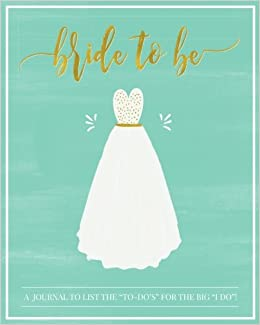 bride to be a wedding planning journal to list the to do s for the