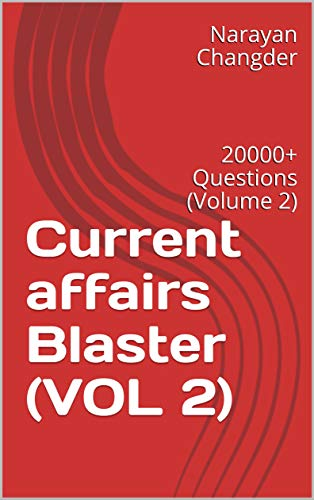 Current affairs Blaster (VOL 2): 20000+ Questions (Volume 2) (RED EYE Book 1)