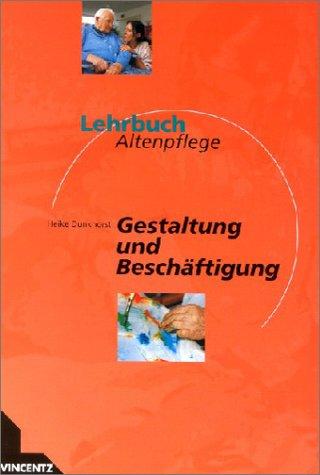 Lehrbuch Altenpflege, Gestaltung und Beschäftigung