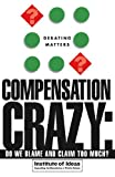 Compensation Crazy: Do We Blame and Claim Too Much?