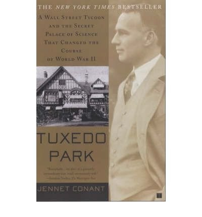 Download [(Tuxedo Park: The Wall Street Tycoon Who Changed the Course of World War II)] [Author: Jennet Conant] published on (May, 2003) PDF