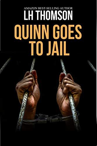 Quinn Goes to Jail: A PI series (Liam Quinn Mystery Series Book 8)