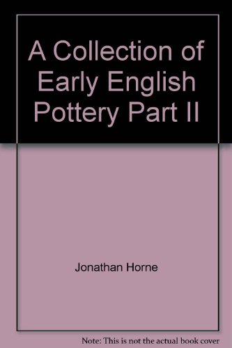 A Collection of Early English Pottery Part II (Collection Creamware)