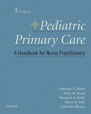 Pediatric Primary Care: A Handbook for Nurse Practitioners, Third Edition -  Catherine Burns, 3rd Edition, Hardcover
