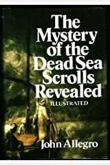 The Mystery of the Dead Sea Scrolls Revealed Hardcover