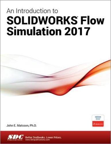 An Introduction to SOLIDWORKS Flow Simulation 2017 by SDC Publications