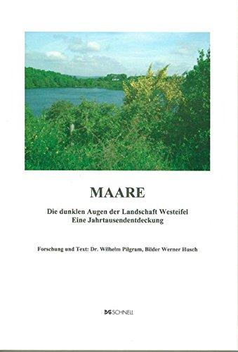 Maare: Die dunklen Augen der Landschaft Westeifel. Eine Jahrtausendentdeckung