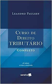Curso de Direito Tributário Completo - 9788547227494