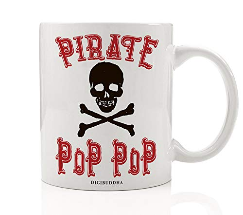 PIRATE POP-POP Funny Coffee Mug Gift Idea Halloween Costume Parties Skull & Crossbones Fun Birthday Present for Grandfather Grandpop Grandpa from Grandchildren 11oz Ceramic Tea Cup Digibuddha DM0388
