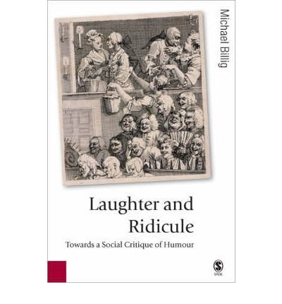 [(Laughter and Ridicule: Towards a Social Critique of Humour)] [Author: Prof. Michael Billig] published on (October, 2005) ebook