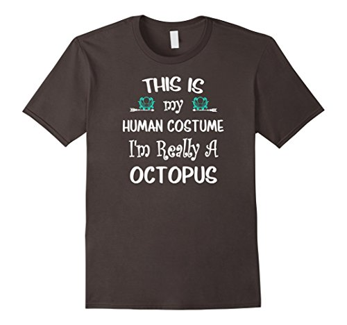 This Is My Human Costume I'm Really Octopus Halloween Shirt