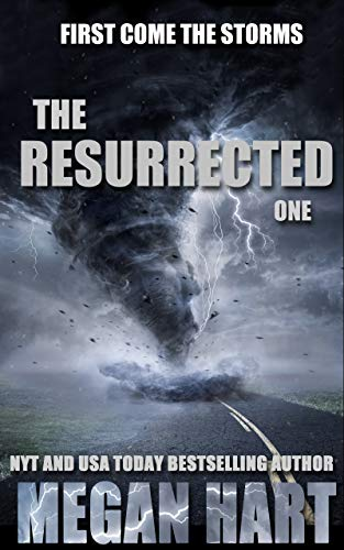 The Resurrected One: First Come the Storms (The Resurrected Trilogy Book 1) by [Hart, Megan]