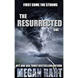 The Resurrected One: First Come the Storms (The Resurrected Trilogy Book 1)