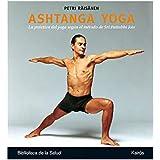 Ashtanga Yoga. La práctica del yoga según el método de Sri Pattabhi Jois (Biblioteca de la Salud)