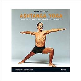Amazon.com: Ashtanga yoga: La práctica del yoga según el ...