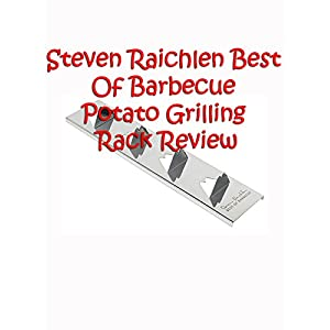 Review: Steven Raichlen Best Of Barbecue Potato Grilling Rack Review