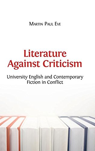 Download Literature Against Criticism: University English and Contemporary Fiction in Conflict pdf