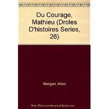 DU COURAGE, MATHIEU !