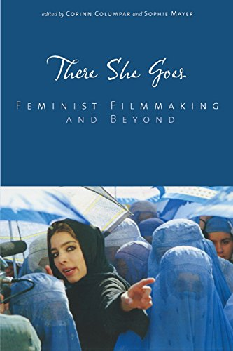 There She Goes: Feminist Filmmaking and Beyond (Contemporary Approaches to Film and Media Series)
