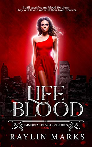 Life Blood, Book 1: A Reverse Harem Immortal Devotion Series by [Marks, Raylin]