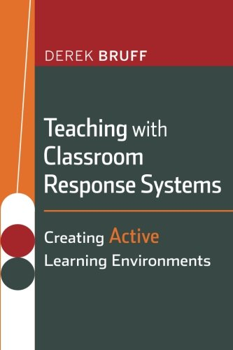 Teaching with Classroom Response Systems: Creating Active Learning - Bass Twin Active