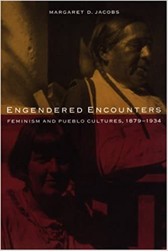 Engendered Encounters: Feminism and Pueblo Cultures, 1879-1934 (Women in the West) cover